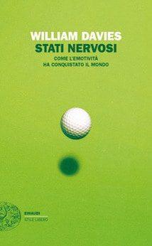 """il libro di william davies, """"Stati Nervosi - Come l'emotività ha conquistato il mondo"""""""