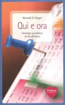 """Il libro di Ronald D. SIegel, """"Qui e ora"""""""